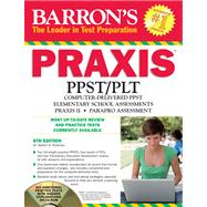 Barron's Praxis: PPST/PLT: Computer-Delivered PPST Elementary School Assessments, Praxis II, ParaPro Assessment by Postman, Robert D., 9781438071213