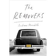 The Removers A Memoir by Meredith, Andrew, 9781476761213