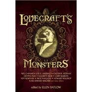 Lovecraft's Monsters by Datlow, Ellen; Gaiman, Neil ; Lansdale, Joe  R.; Kiernan , Caitlín   R; Bear, Elizabeth, 9781616961213
