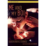 Me and My Boi Queer Erotic Stories by Green, Sacchi, 9781627781213