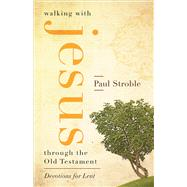 Walking With Jesus Through the Old Testament by Stroble, Paul, 9780664261214
