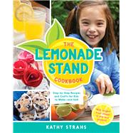 The Lemonade Stand Cookbook by Strahs, Kathy, 9780996911214