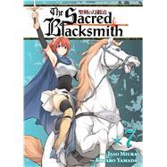 The Sacred Blacksmith Vol. 7 by Miura, Isao; Yamada, Kotaro, 9781626921214