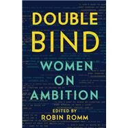 Double Bind by Romm, Robin, 9781631491214