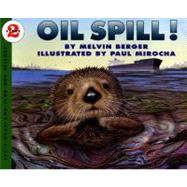 Oil Spill! by Berger, Melvin, 9780064451215