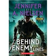 Behind Enemy Lines (Infinity Ring #6) by Nielsen, Jennifer A., 9780545901215