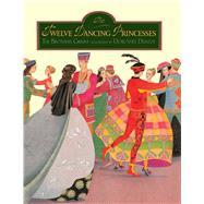 The Twelve Dancing Princesses by Brothers Grimm; Duntze, Dorothee, 9780735841215