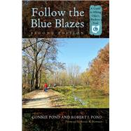 Follow the Blue Blazes: A Guide to Hiking Ohio's Buckeye Trail by Pond, Connie; Newman, Steven M.; Pond, Robert J., 9780821421215