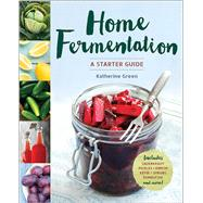 Home Fermentation by Green, Katherine, 9781942411215