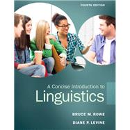 A Concise Introduction to Linguistics by Rowe; Bruce M., 9780133811216