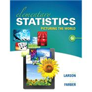 Elementary Statistics Picturing the World by Larson, Ron; Farber, Betsy, 9780321911216