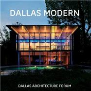 Dallas Modern: Residences by Dallas Architectural Forum; Eudaly, Nate; Yee, Roger; Anderson, Maxwell (CON); Gunderson, Mark (CON), 9780991181216