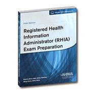 Registered Health Information Administrator (RHIA) Exam Preparation by Patricia Shaw, 9781584261216