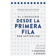 El liderazgo desde la primera fila by Ketterling, Rob; Bevere, John, 9781680671216