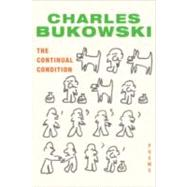 Continual Condition : Poems by Bukowski, Charles, 9780061771217