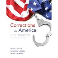 Corrections in America An Introduction by Allen, Harry E.; Latessa, Edward J., Ph.D.; Ponder, Bruce S., 9780133591217
