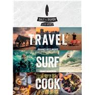 Salt & Silver Travel, Surf, Cook by Riffelmacher, Johannes; Kosikowski, Thomas, 9781449471217