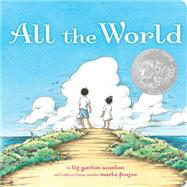 All the World by Scanlon, Liz Garton; Frazee, Marla, 9781481431217