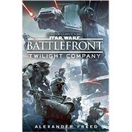 Battlefront: Twilight Company (Star Wars) by FREED, ALEXANDER, 9780345511218