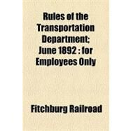 Rules of the Transportation Department by Fitchburg Railroad, 9781154581218