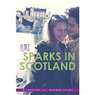 Sparks in Scotland by Destiny, A.; Helms, Rhonda, 9781481421218