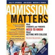 Admission Matters : What Students and Parents Need to Know about Getting into College by Springer, Sally P.; Reider, Jon; Franck, Marion R., 9780470481219
