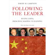 Following the Leader: Ruling China, from Deng Xiaoping to XI Jinping by Lampton, David M., 9780520281219