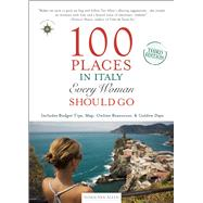 100 Places in Italy Every Woman Should Go by Van Allen, Susan, 9781609521219