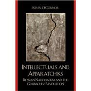 Intellectuals and Apparatchiks by O'Connor, Kevin, 9780739131220
