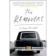 The Removers A Memoir by Meredith, Andrew, 9781476761220