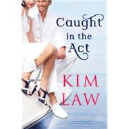 Caught in the Act by Law, Kim, 9781477821220