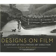 Designs on Film: A Century of Hollywood Art Direction by Whitlock, Cathy, 9780060881221