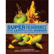 Super Freakonomics : Global Cooling, Patriotic Prostitutes, and Why Suicide Bombers Should Buy Life Insurance by Levitt, Steven D., 9780061941221