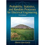 Probability, Statistics, and Random Processes For Electrical Engineering by Leon-Garcia, Alberto, 9780131471221