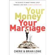 Your Money, Your Marriage by Lowe, Cherie; Lowe, Brian, 9780310351221
