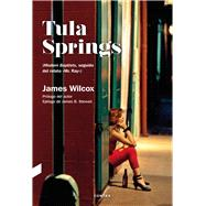 Tula Springs/ Tula Springs by Wilcox, James, 9788494561221