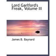 Lord Garlford's Freak by Baynard, James B., 9780554501222