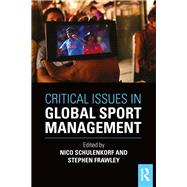Critical Issues in Global Sport Management by Schulenkorf; Nico, 9781138911222