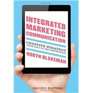 Integrated Marketing Communication: Creative Strategy from Idea to Implementation by Blakeman, Robyn, 9781442221222