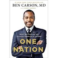 One Nation: What We Can All Do to Save America's Future by Carson, Ben, M.d.; Carson, Candy (CON), 9781595231222