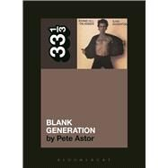 Richard Hell and the Voidoids' Blank Generation by Astor, Pete, 9781623561222