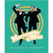 Morecambe & Wise 50 Years of Sunshine by Morecambe, Gary, 9781787391222