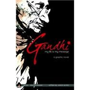 Gandhi: My Life is My Message by QUINN, JASONKUMAR, NARESH, 9789380741222