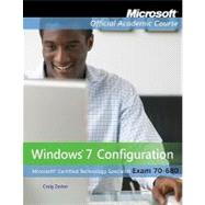 70-680: Windows 7 Configuration with Lab Manual by Microsoft Official Academic Course (Microsoft Official Academic Course</i>: Microsoft Corporation), 9780470891223
