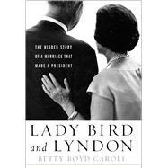 Lady Bird and Lyndon by Caroli, Betty Boyd, 9781439191224