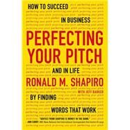 Perfecting Your Pitch by Shapiro, Ronald M.; Parker, Jeff (CON), 9780142181225