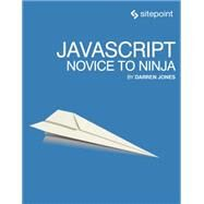 Javascript: Novice to Ninja by Jones, Darren, 9780992461225