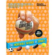 Popular Mechanics Why a Curveball Curves: New & Improved Edition The Incredible Science of Sports by Vizard, Frank; Lipsyte, Robert; Hayes, William, 9781618371225