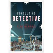 Consulting Detective by Manifold, Alan, 9781618511225