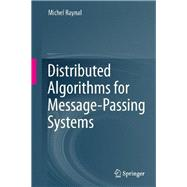 Distributed Algorithms for Message-passing Systems by Raynal, Michel, 9783642381225
